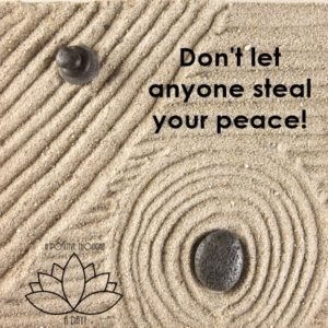 dont let anyone steal your peace